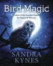 Bird Magic: Wisdom of the Ancient Goddess for Pagans & Wiccans [Paperback]