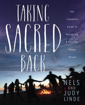 Taking Sacred Back: The Complete Guide to Designing and Sharing Group Ritual [Paperback]