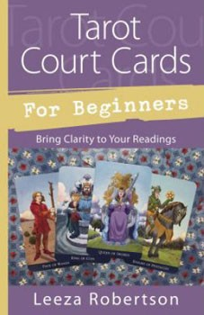Tarot Court Cards for Beginners: Bring Clarity to Your Readings [Paperback]