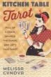 Kitchen Table Tarot: Pull Up a Chair, Shuffle the Cards, and Let's Talk Tarot [Paperback]