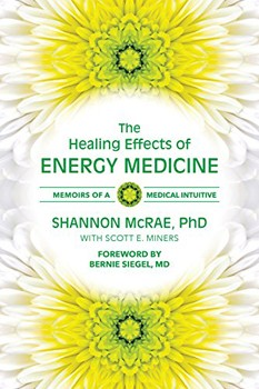 Healing Effects of Energy Medicine: Memoirs of a Medical Intuitive [Paperback]