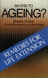 An End to Ageing?: Remedies for Life Extension [Paperback]