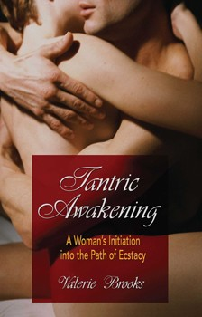 Tantric Awakening: A Woman's Initiation into the Path of Ecstasy [Paperback]