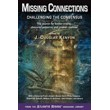 Missing Connections: Challenging the Consensus (Atlantis Rising® Anthology Library) [Paperback] (DMGD)