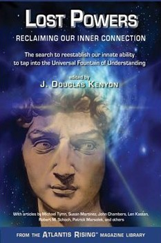 Lost Powers: Reclaiming Our Inner Connection (Atlantis Rising Magazine Library®) [Paperback]