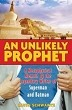 An Unlikely Prophet: A Metaphysical Memoir by the Legendary Writer of Superman and Batman