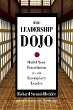 The Leadership Dojo: Build Your Foundation as an Exemplary Leader - Hardcover