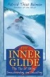Inner Glide: The Tao of Skiing, Snowboarding, and Skwalling