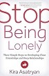 Stop Being Lonely: Three Simple Steps to Developing Close Friendships and Deep Relationships [Paperback] (DMGD)