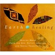 Earth Healing 3 CD Set: Healing Music from the Zen, Native American, and Shona Traditions