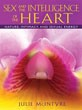 Sex and the Intelligence of the Heart: Nature, Intimacy, and Sexual Energy