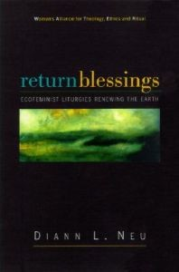 Return Blessings: Ecofeminist Liturgies Renewing the Earth