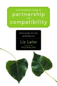 A Homeopathic Guide to Partnership and Compatibility: Understanding Your Type and Finding Love