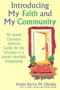 Introducing My Faith and My Community: The Jewish Outreach Institute Guide for the Christian in a Jewish Interfaith Relationship
