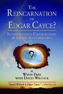 Reincarnation of Edgar Cayce, The:  Interdimensional Communication and Global Transformation