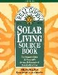 Real Goods Solar Living Sourcebook, The: The Complete Guide to Renewable Energy Technologies and Sustainable Living 10th Edition