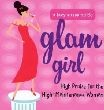 Glam Girl: High Praise for the High-Maintenance Woman