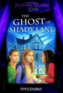 The Ghost of Shady Lane (Fortune Teller's Club Series)