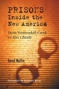 Prisons: Embracing New America: From Vernooykill Creek to Abu Ghraib