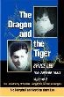 Dragon and the Tiger, Volume 2, The: Bruce Lee, The Oakland Years: The Untold Story of Yip Man, Wing Chun, and Jun Fan Kung Fu (Paperback)