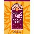Real Goods Solar Living Sourcebook, The: The Complete Guide to Renewable Energy Techologies and Sustainable Living (9th ed) (Paperback)
