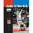 Judo in the U.S.: A Century of Dedication