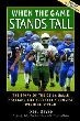 When the Game Stands Tall: The Story of the De La Salle Spartans and Football's Longest Winning Streak (Paperback)