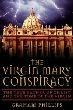 Virgin Mary Conspiracy, The: The True Father of Christ and The tomb of The Virgin (DMGD