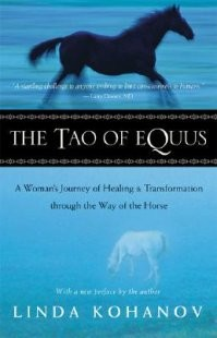 Tao of Equus:  A Woman's Journey of Healing and Transformation Through the Way of the Horse