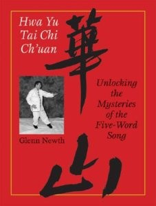 Hwa Yu T'ai Chi Ch'uan - Unlocking the Mysteries of the Five-Word Song