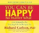 You Can Be Happy No Matter What: Five Principles for Keeping Life in Perspective - Audiobook