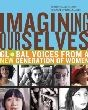 Imagining Ourselves: Global Voices from a New Generation of Women
