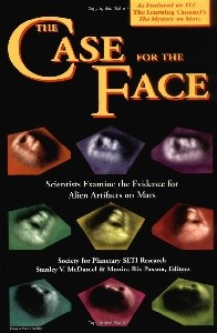 The Case for the Face: Scientists Examine the Evidence for Alien Artifacts on Mars