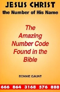 Jesus Christ the Number of His Name: The Amazing Number Code Found in the Bible