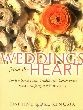 Weddings from the Heart: Contemporary and Traditional Ceremonies for an Unforgettable Wedding (2002)
