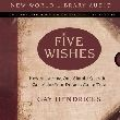 Five Wishes: How Answering One Simple Question Can Make Your Dreams Come True - Audiobook CD