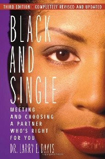 Black and Single: Meeting and Choosing a Partner Who's Right for You
