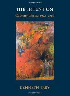 The Intent On: Collected Poems 1962-2006 - Hardcover