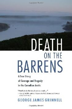 Death on the Barrens: A True Story of Courage and Tragedy in the Canadian Arctic