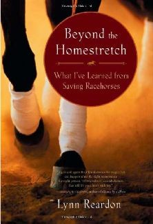 Beyond the Homestretch: What I've Learned from Saving Racehorses - Hardcover