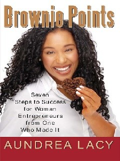 Brownie Points - Seven Steps to Success for Woman Entrepreneurs from One Who Made It