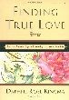 Finding True Love: The Four Essential Keys to Discovering the Love of Your Life - Hardcover
