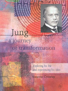 Jung: A Journey of Transformation: Exploring His Life and Experiencing His Ideas [Hardcover]