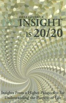 Insight is 20/20: Insights from a Higher Perspective for Understanding the Purpose of Life