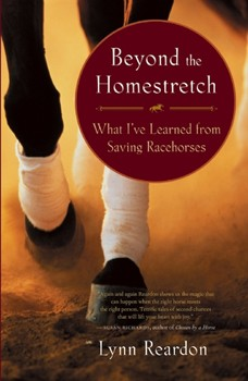 Beyond the Homestretch: What Saving Racehorses Taught Me About Starting Over, Facing Fear, and Finding My Inner Cowgirl [Paperback]