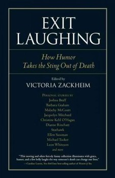 Exit Laughing: How Humor Takes the Sting Out of Death (Io)