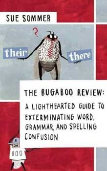 Bugaboo Review: A Lighthearted Guide to Exterminating Confusion about Words, Spelling, and Grammar