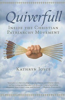 Quiverfull: Inside the Christian Patriarchy Movement [Hardcover]