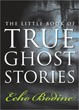 Little Book of True Ghost Stories, The