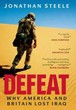 Defeat: Why America and Britain Lost Iraq [Hardcover]